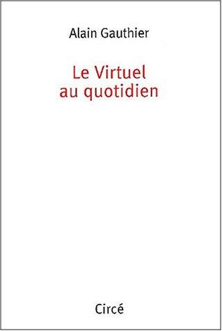 Le Virtuel au quotidien: Gauthier, A.