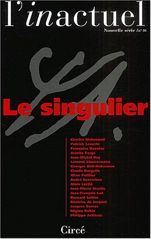 L'inactuel, N° 10 : Le singulier: Malamoud, Charles, Lacoste,