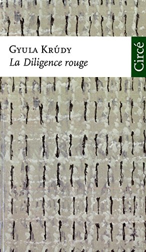 Diligence rouge (La): Krudy, Gyula