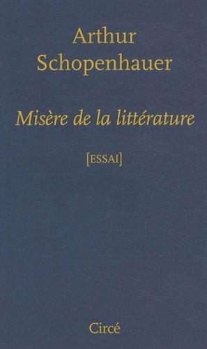 Misère de la littérature: Schopenhauer, Arthur