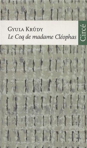 Coq de madame Cleophas (Le): Krudy, Gyula