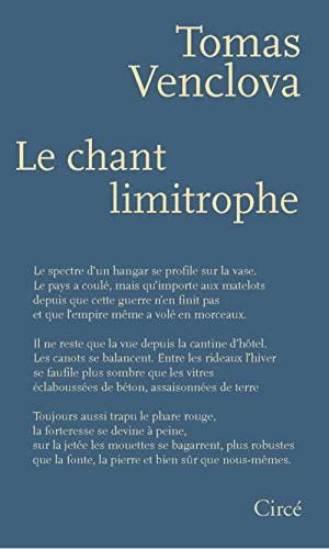 Chant limitrophe (Le): Venclova, Tomas
