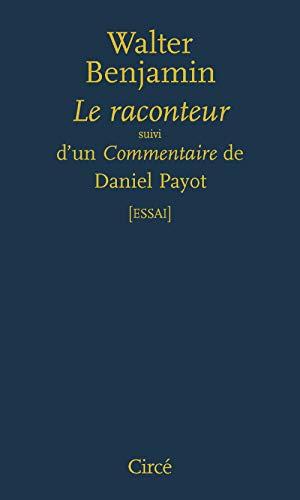 9782842423544: Le raconteur - suivi d'un Commentaire de Daniel Payot