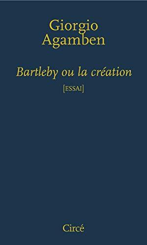 Bartleby ou la création [nouvelle édition]: Agamben, Giorgio