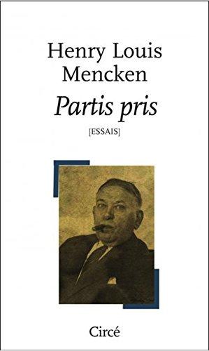 Partis pris: Mencken, Henry-Louis