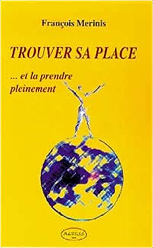 TROUVER SA PLACE ET LA PRENDRE PLEINEMENT: MERINIS, FRANCOIS
