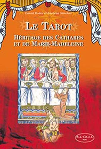 TAROT (LE): HERITAGE DES CATHARES ET DE MARIE-MADELEINE: RODES, DANIEL\SANCHEZ, ENCARNA
