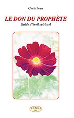 9782842431280: Le Don du Prophète - Guide d'éveil spirituel