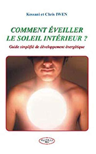 9782842431426: Comment éveiller le soleil intérieur ? : Guide simplifié de développement énergétique