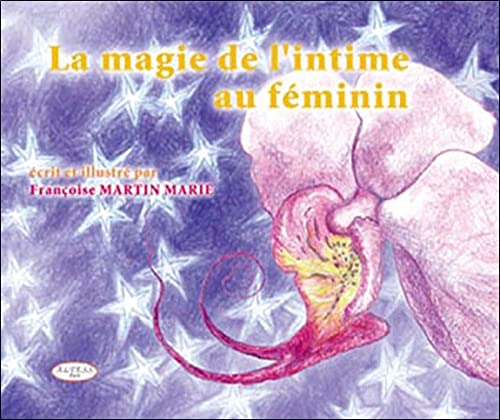 9782842431457: Magie de l'intime au féminin