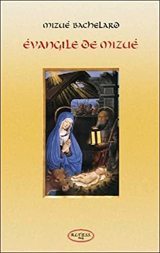Evangile de Mizué: Mizué Bachelard