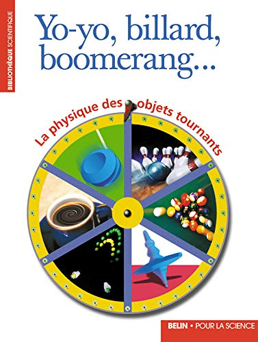 9782842450168: Yo-yo, billard, boomerang...: La physique des objets tournants