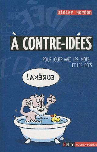 9782842451103: A contre-idées : Pour jouer avec les mots... Et les idées