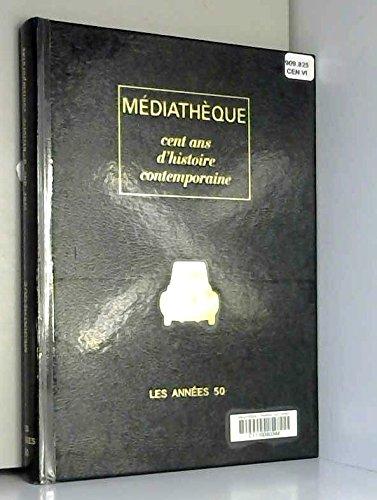 9782842480493: Cent ans d'histoire contemporaine Les annéees 50