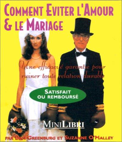 9782842500559: COMMENT EVITER L'AMOUR ET LE MARIAGE (50055)