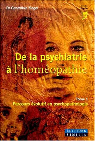 9782842510350: De la psychiatrie � l'hom�opathie : parcours �volutif en th�rapeutique psychopathologique