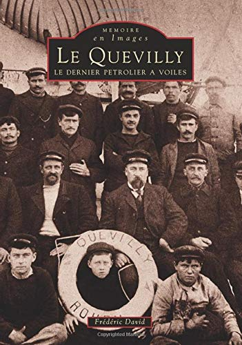 9782842530259: Le Quevilly: Le dernier petrolier a voiles (Memoire en images) (French Edition)