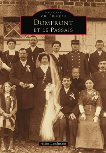 Domfront et le Passais (Mémoire en images): Alain Landurant