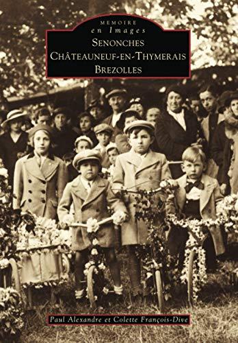 9782842534073: Senonches, chateauneuf-en-thymerais, brezolles
