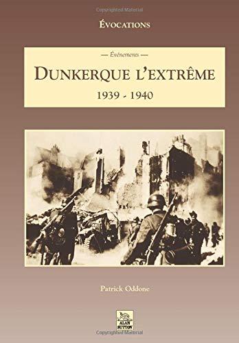 9782842534530: Dunkerque l'extrême : 1939-1940