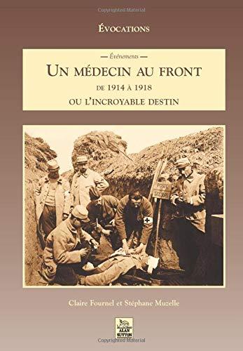 9782842534691: Un médecin au front : de 1914 à 1918