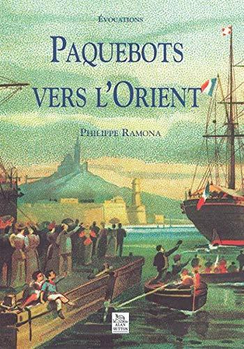 9782842535858: Paquebots Vers L'Orient