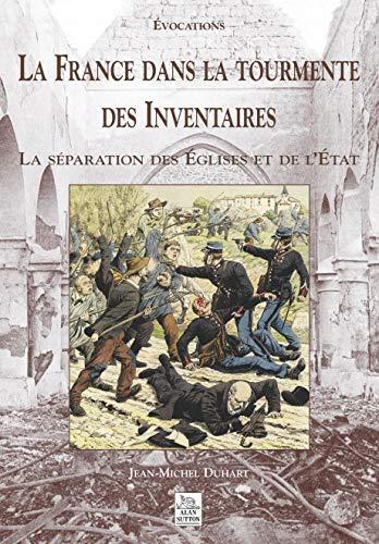 9782842535896: La France dans la tourmente des inventaires. la separation des églises et de l'etat