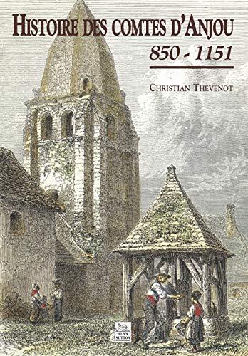 Histoire des Comtes d'Anjou ( 850-1151 ): THÉVENOT ( Christian )