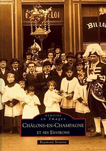 9782842536169: Chalons-en-Champagne et Ses Environs I