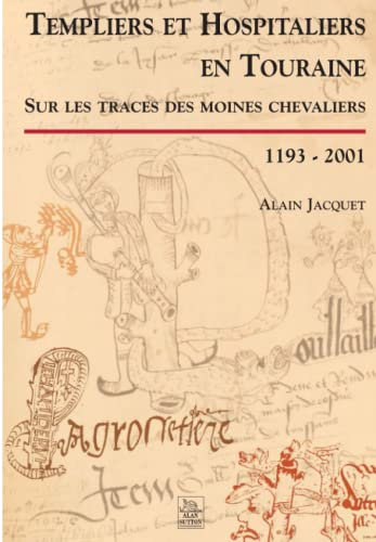 9782842537395: Templiers et hospitaliers en touraine - sur les traces des moines chevaliers, 1193-2001