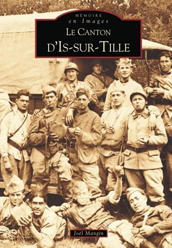 9782842539696: Le Canton d'Is-sur-Tille (Mémoire en images)