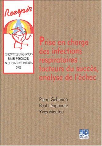 Prise en charge des infections respiratoires (French Edition): Pierre Gehanno
