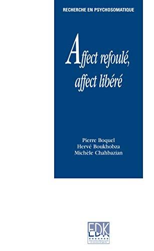Affect refoulé, affect libéré (French Edition): Pierre ...