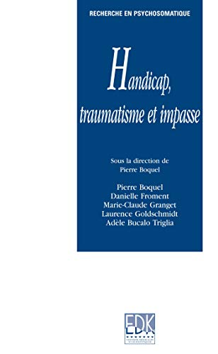 9782842541286: Impasse, handicap et traumatisme : Pratique de la th�rapie relationnelle du traumatisme et du syndrome de r�p�tition