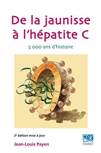 9782842541361: De la Jaunisse a l'Hepatite C - 2e Edition (French Edition)