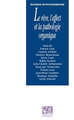 Le rêve, l'affect et la pathologie organique (French Edition): Sami-Ali