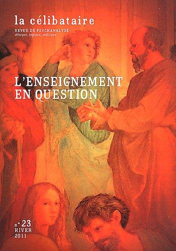 9782842541590: La célibataire, N° 23, Hiver 2011 : L'enseignement en question