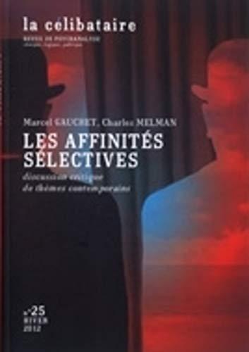 Les affinités sélectives: Marcel Gauchet, Charles Melman