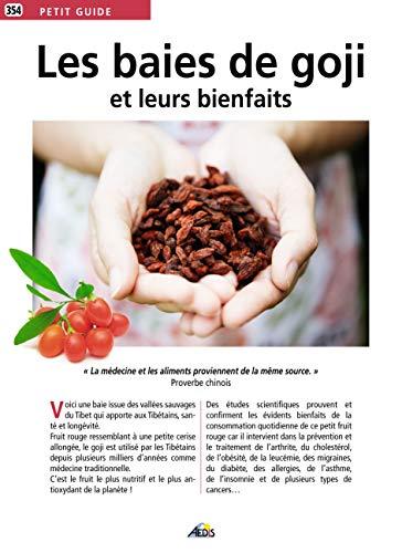 BAIES DE GOJI ET LEURS BIENFAITS -LES-: PETIT GUIDE 354
