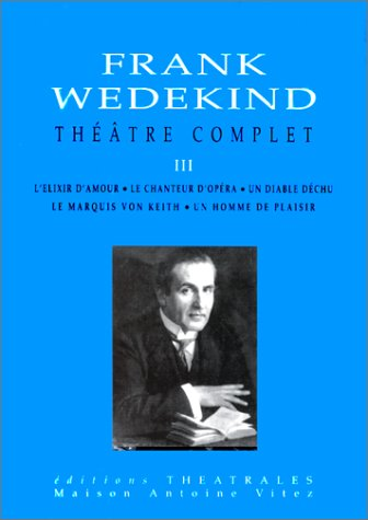 Théâtre complet (2842600029) by Wedekind, Frank; Besson, Jean-Louis