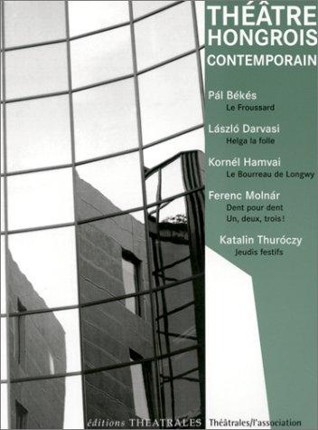 Théâtre hongrois contemporain: Collectif