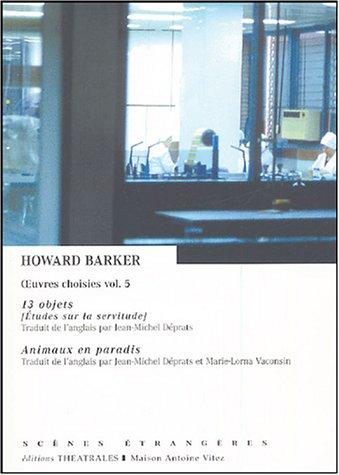 9782842601669: Oeuvres choisies : Volume 5, 13 objets (Etudes sur la servitude) ; Animaux en paradis