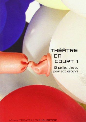 9782842601706: Théâtre en court : Tome 1, 12 Petites pièces pour adolescents