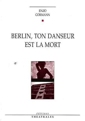 9782842602062: berlin, ton danseur est la mort