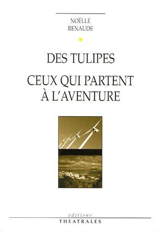 9782842602109: Des tulipes : Suivi de Ceux qui partent � l'aventure