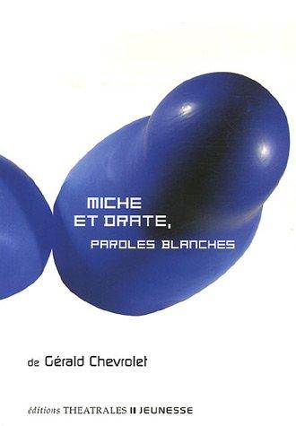 9782842602345: Miche et Drate : Paroles blanches