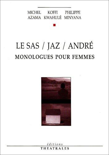 Le Sas / Jaz / André : Koffi Kwahulé; Michel