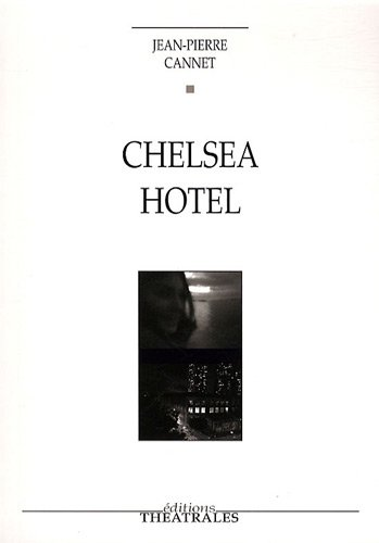 Chelsea Hotel (French Edition) (2842603214) by Jean-Pierre Cannet