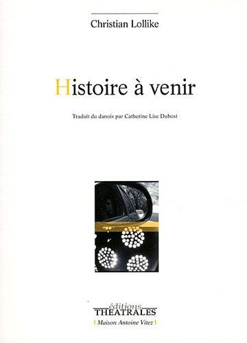 9782842604509: Histoire à venir (Répertoire contemporain)