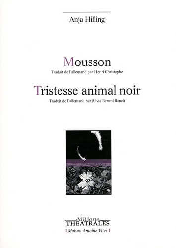 9782842604516: Mousson / Tristesse animal noir (French Edition)
